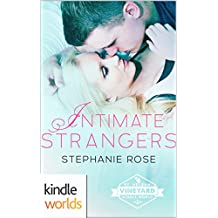 St. Helena Vineyard Series: Intimate Strangers (Kindle Worlds Novella)