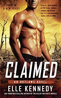 Claimed (The Outlaws Series Book 1) by [Kennedy, Elle]