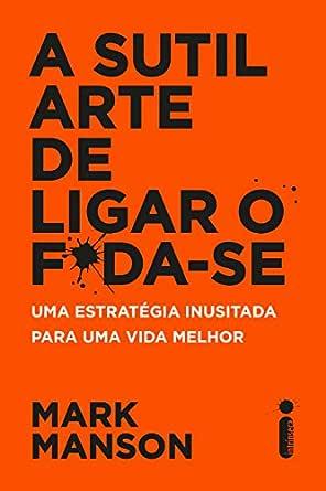 Amazon.com: A sutil arte de ligar o f*da-se (Portuguese Edition) eBook:  Manson, Mark: Kindle Store
