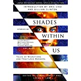 Shades Within Us: Tales of Migrations and Fractured Borders (Laksa Anthology Series: Speculative Fiction Book 4)