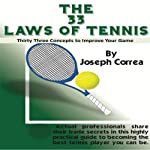 The 33 Laws of Tennis: Thirty 33 Concepts to Improve Your Game | Joseph Correa