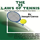 The 33 Laws of Tennis: Thirty 33 Concepts to Improve Your Game