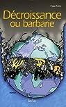 Décroissance ou barbarie par Ariès