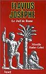 Flavius Josèphe : Le Juif de Rome par Hadas-Lebel