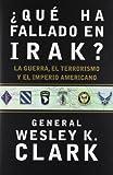 Que Ha Fallado en Irak?, Wesley K. Clark and Wesley Clark, 8484325318