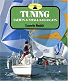 Tuning Yachts and Small Keelboats, Lawrie Smith, 0906754356