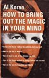 img - for How to Bring Out the Magic in Your Mind book / textbook / text book