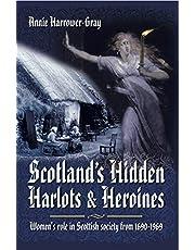Scotland's Hidden Harlots & Heroines: Women's Role in Scottish Society from 1690–1969