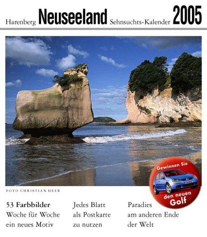 Harenberg Sehnsuchts-Kalender Neuseeland 2005. Paradies am anderen Ende der Welt