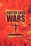 Poetry Love Wars, Keith Lee Stone, 1424178800