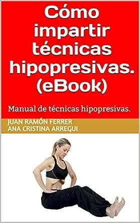 Cómo impartir técnicas hipopresivas. (eBook): Manual de técnicas ...