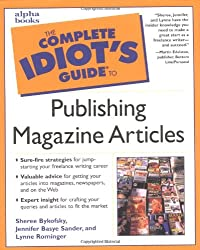 The Complete Idiot's Guide to Publishing Magazine Articles (Complete Idiot's Guides (Lifestyle Paperback))