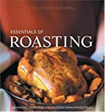 Essentials of Roasting, Williams-Sonoma Staff and Oxmoor House Staff, 0848728890