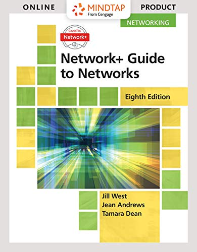 MindTap Networking for West/Dean/Andrews' Network+ Guide to Networks, 8th Edition , 1 term (6 months) [Online Code] by Cengage Learning