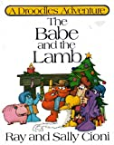 img - for The Babe and the Lamb (A Droodles Adventure) book / textbook / text book