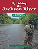 Fly Fishing the Jackson River: An Excerpt from Fly Fishing Virginia