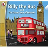 Billy the Bus and the Great Tour of London