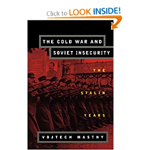 The Cold War and Soviet Insecurity: The Stalin Years Vojtech Mastny