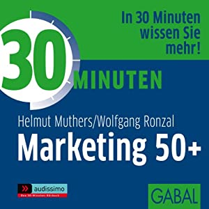 30 Minuten Marketing 50plus Hörbuch