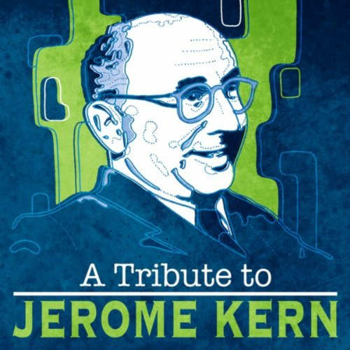 A Tribute To Jerome Kern
