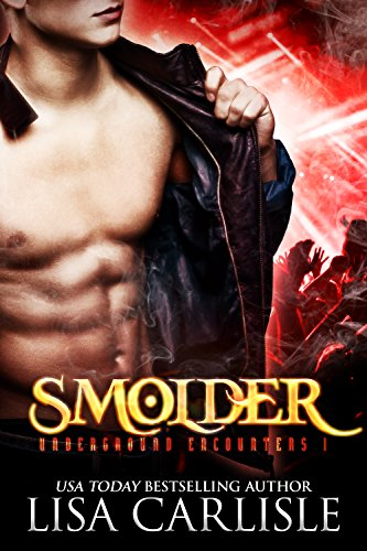Smolder: a vampire and firefighter paranormal romance (Underground Encounters Book 1)