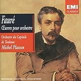 Fauré : Oeuvres pour orchestre / Orchestre du Capitole de Toulouse - Michel Plasson