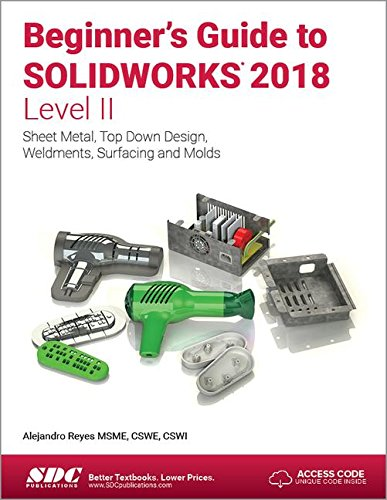 Beginner's Guide to SOLIDWORKS 2018 - Level II by SDC Publications