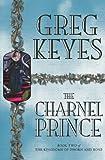 The Charnel Prince (Kingdoms of Thorn & Bone - Book 2)