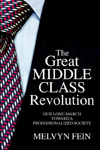 The Great Middle-Class Revolution: Our Long March Toward a Professionalized Society