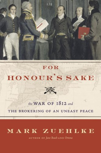 Download For Honour's Sake: The War of 1812 and the Brokering of an Uneasy Peace pdf epub