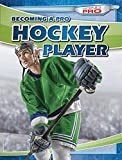 img - for Becoming a Pro Hockey Player (Going Pro) book / textbook / text book