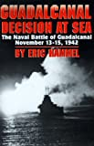 Front cover for the book Guadalcanal Decision at Sea by Eric M. Hammel