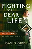 Fighting for Dear Life, David Gibbs and Bob DeMoss, 076420534X
