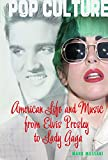 img - for American Life and Music from Elvis Presley to Lady Gaga (Pop Culture) book / textbook / text book