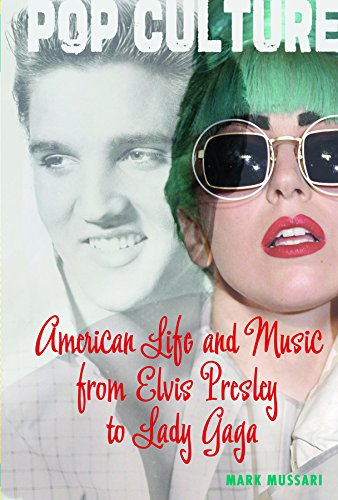 American Life and Music from Elvis to Lady Gaga (Pop Culture in America) PDF