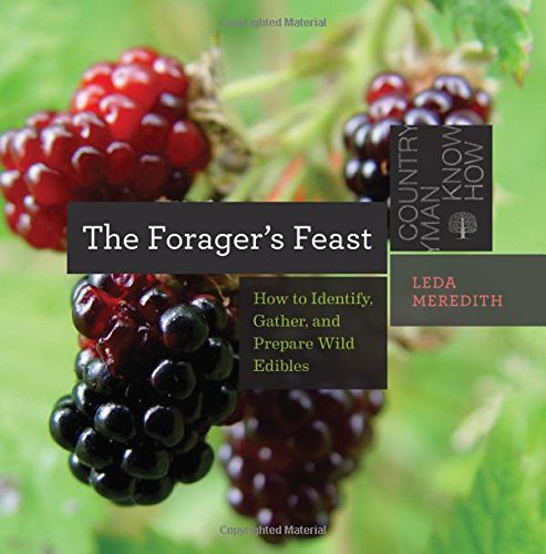 The Forager's Feast: How to Identify, Gather, and Prepare Wild Edibles (Countryman...