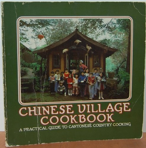 Chinese Village Cookbook: A Practical Guide to Cantonese Country Cooking by Rhoda Yee