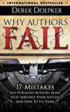Why Authors Fail: 17 Mistakes Self Publishing Authors Make That Sabotage Their Success (And How To Fix Them)