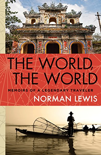 The World, the World: Memoirs of a Legendary Traveler cover