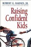 Raising Confident Kids, Robert Barnes and Rosemary G, Barnes, 0310545110