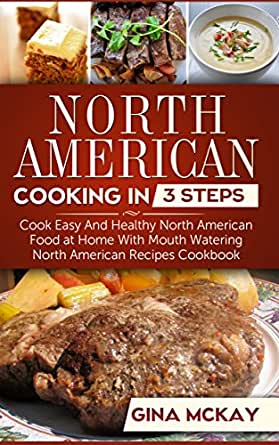 North american cooking in 3 steps cook easy and healthy north food wine forumfinder Images