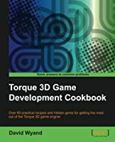 Torque 3D Game Development Cookbook Front Cover