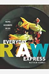 Everyday Raw Express: Recipes in 30 Minutes or Less Paperback