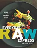 Everyday Raw Express, Matthew Kenney, 1423618912