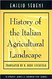 History of the Italian Agricultural Landscape, Emilio Sereni, 0691012164