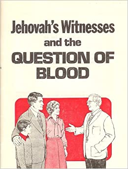 Jehovah's Witnesses and the Question of Blood: Anonymous: Amazon com