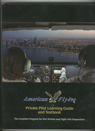 american-flyers-private-pilot-learning-guide-and-textbook-the-complete-program-for-faa-written-and-f