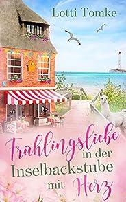 Frühlingsliebe in der Inselbackstube mit Herz (Timmeritz 2) (German Edition)