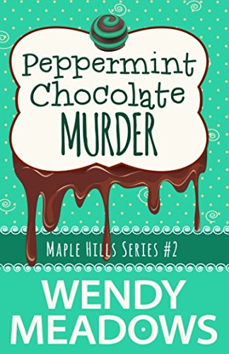 Peppermint Chocolate Murder (A Maple Hills Cozy Mystery) (Volume 2)