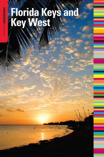 Insiders' Guide to the Florida Keys and Key West, 12th (Insiders' Guide Series)